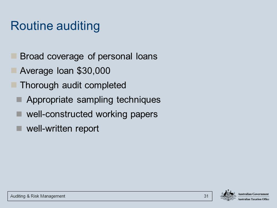 Routine auditing Broad coverage of personal loans Average loan $30,000