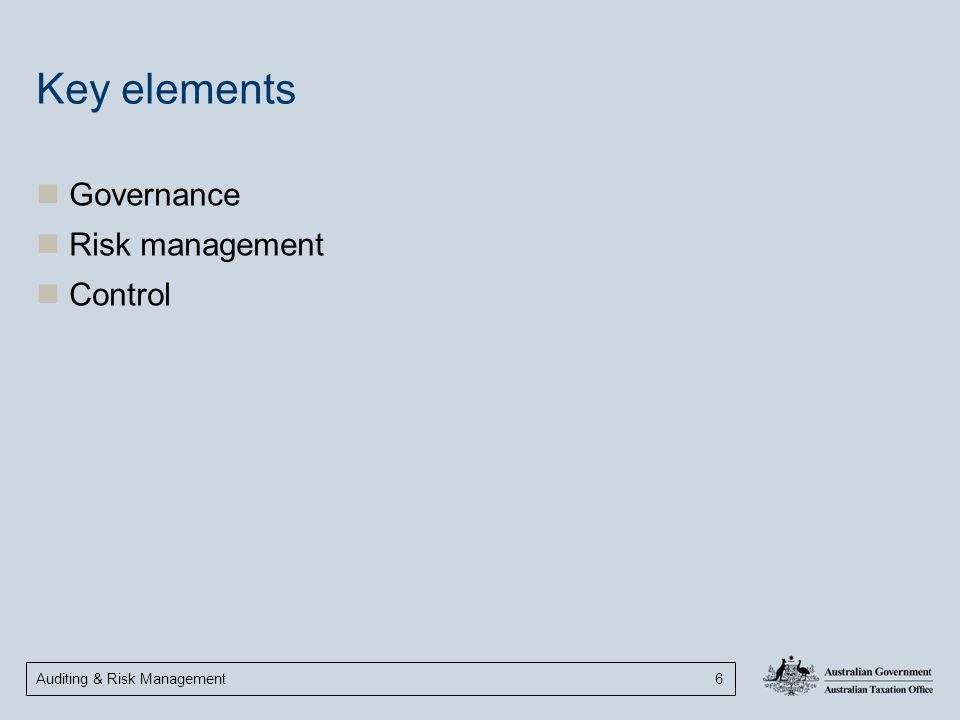 Key elements Governance Risk management Control