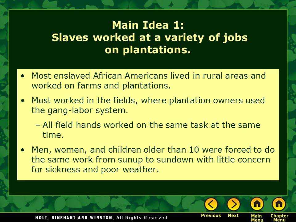 Main Idea 1: Slaves worked at a variety of jobs on plantations.