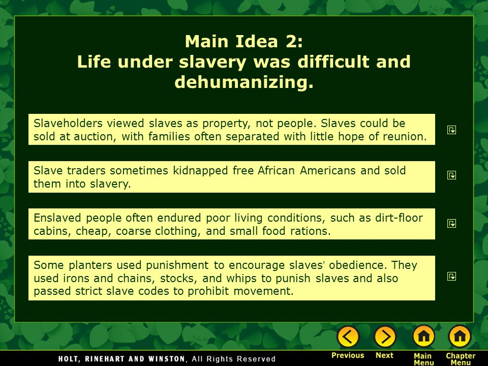 Main Idea 2: Life under slavery was difficult and dehumanizing.