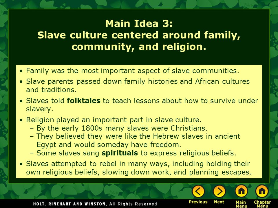 Main Idea 3: Slave culture centered around family, community, and religion.