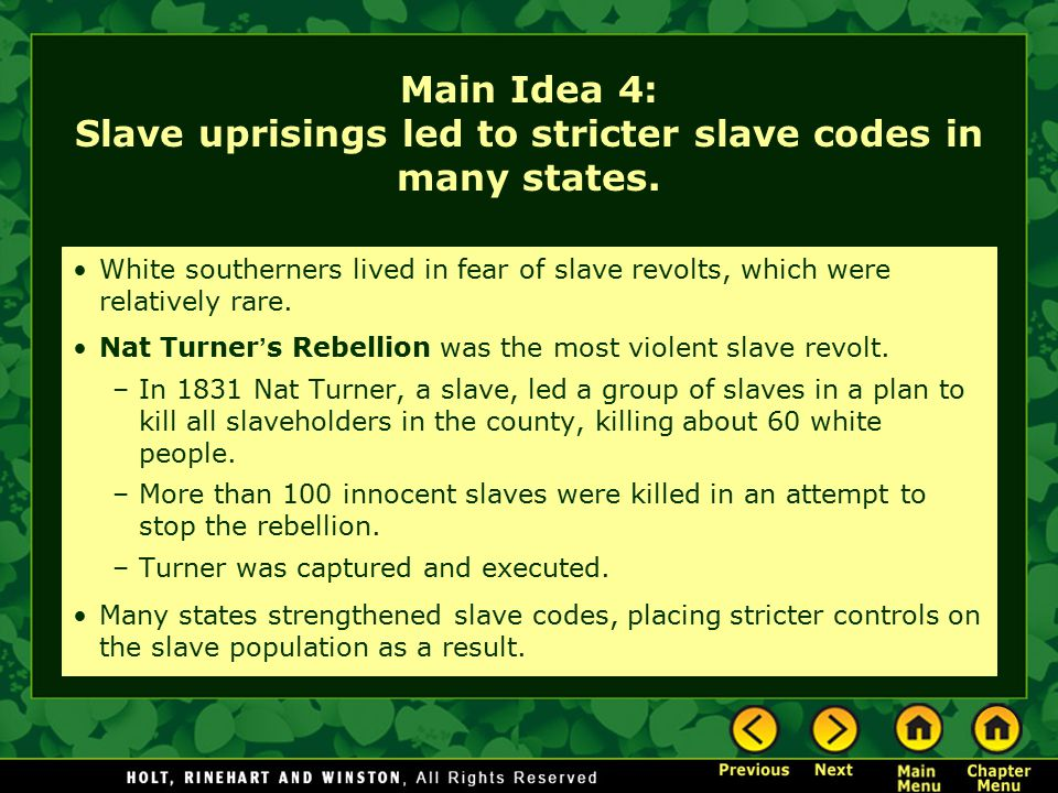 Main Idea 4: Slave uprisings led to stricter slave codes in many states.
