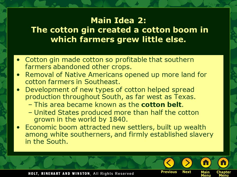 Main Idea 2: The cotton gin created a cotton boom in which farmers grew little else.