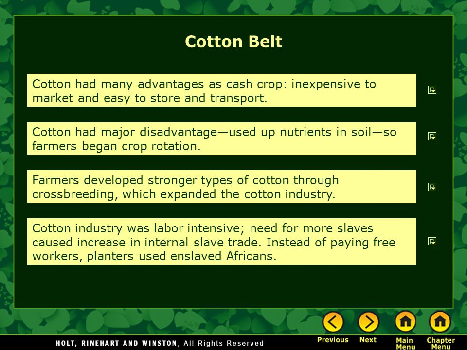 Cotton Belt Cotton had many advantages as cash crop: inexpensive to market and easy to store and transport.