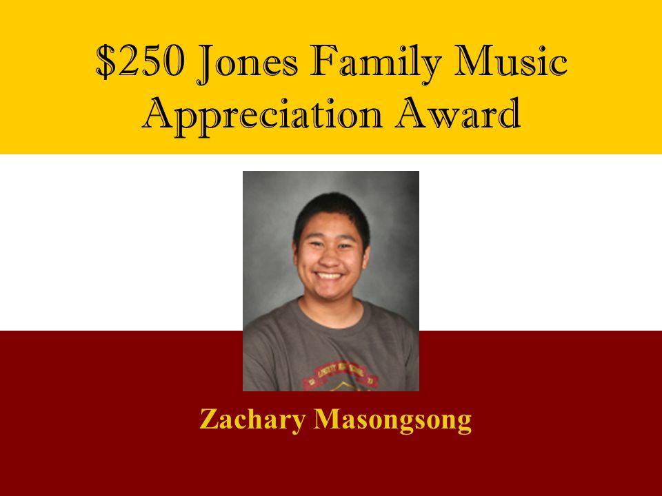 $250 Jones Family Music Appreciation Award