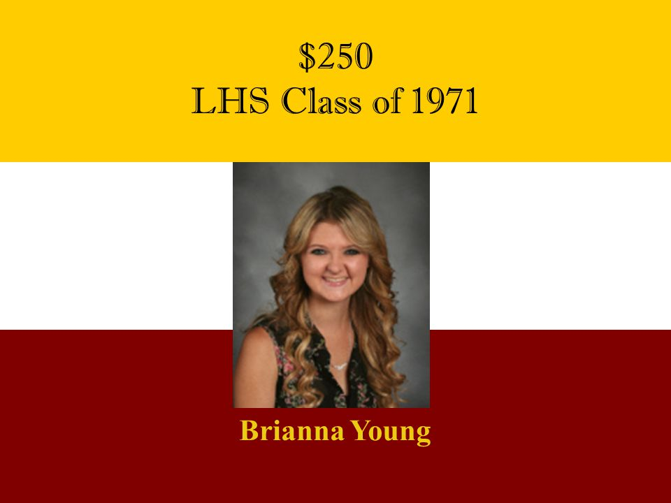 $250 LHS Class of 1971 Brianna Young