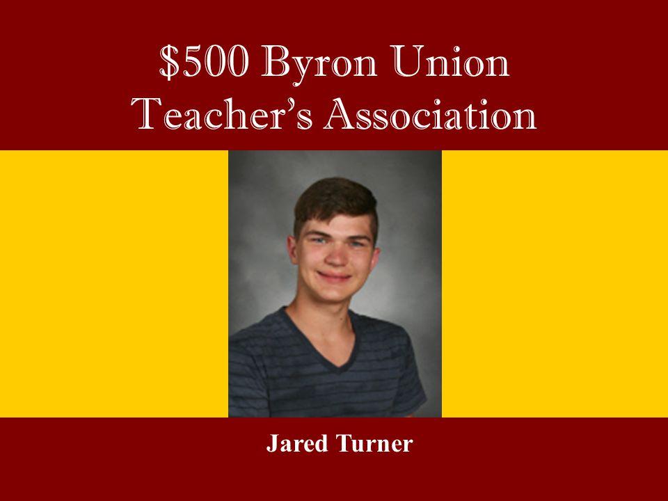 $500 Byron Union Teacher's Association