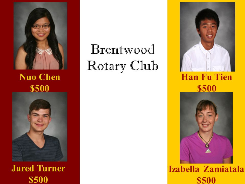 Brentwood Rotary Club Nuo Chen $500 Han Fu Tien $500 Jared Turner $500