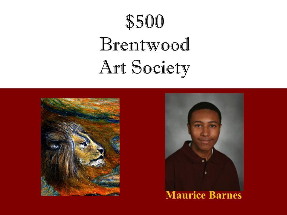 $500 Brentwood Art Society