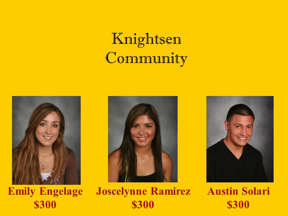 Knightsen Community Emily Engelage $300 Joscelynne Ramirez $300