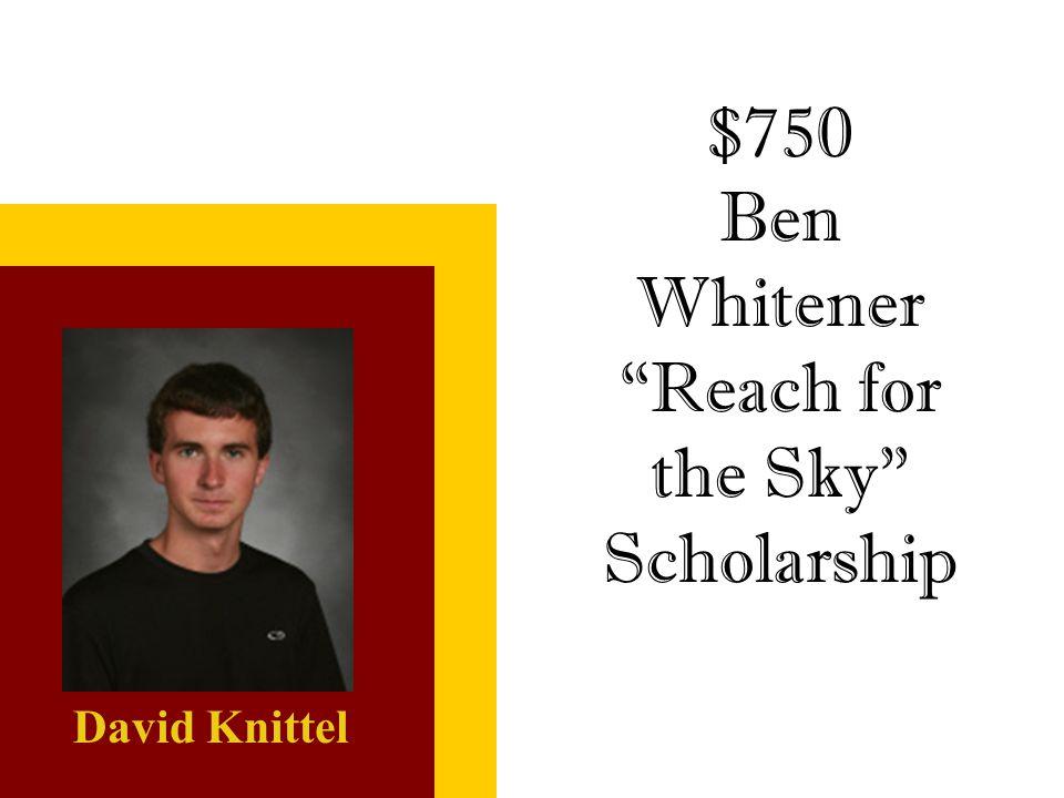 Ben Whitener Reach for the Sky Scholarship