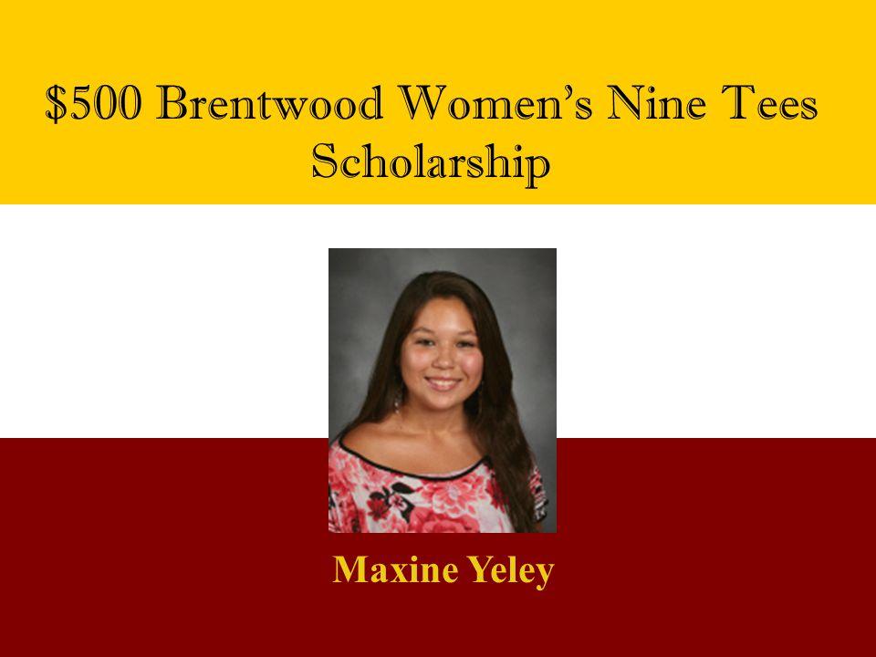 $500 Brentwood Women's Nine Tees Scholarship