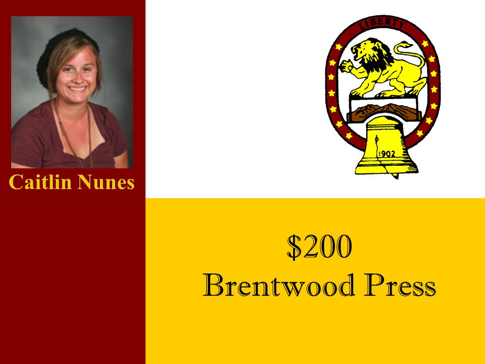 Caitlin Nunes $200 Brentwood Press