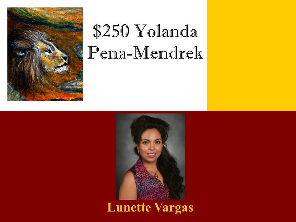 $250 Yolanda Pena-Mendrek