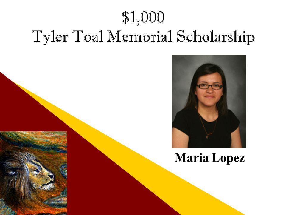 $1,000 Tyler Toal Memorial Scholarship