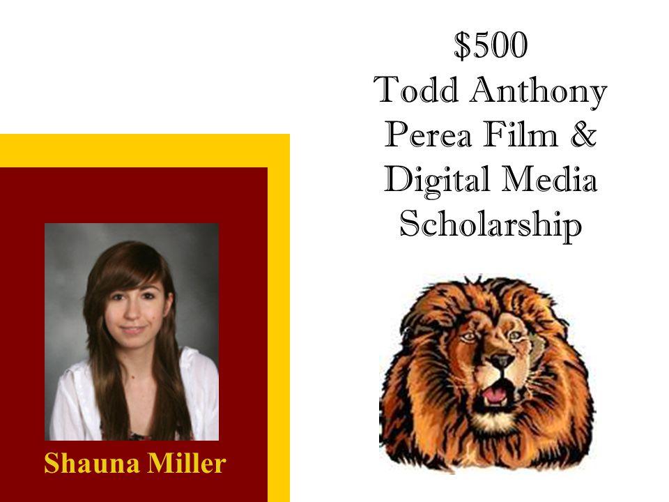 Todd Anthony Perea Film & Digital Media Scholarship