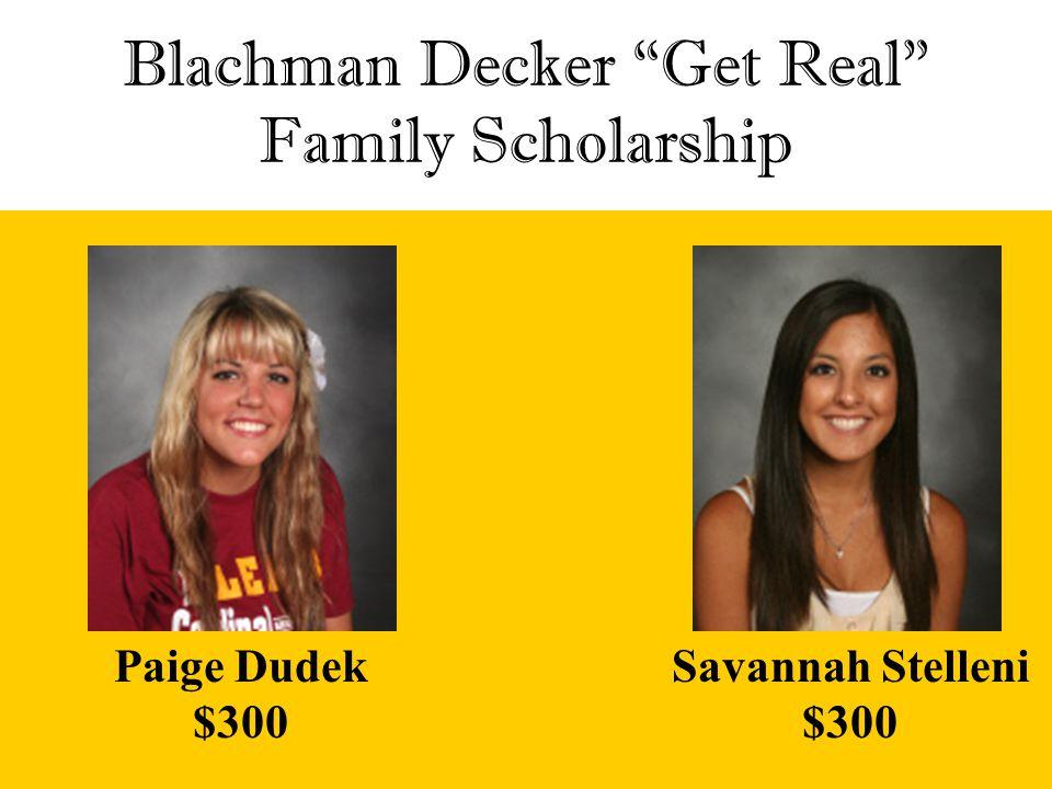 Blachman Decker Get Real Family Scholarship
