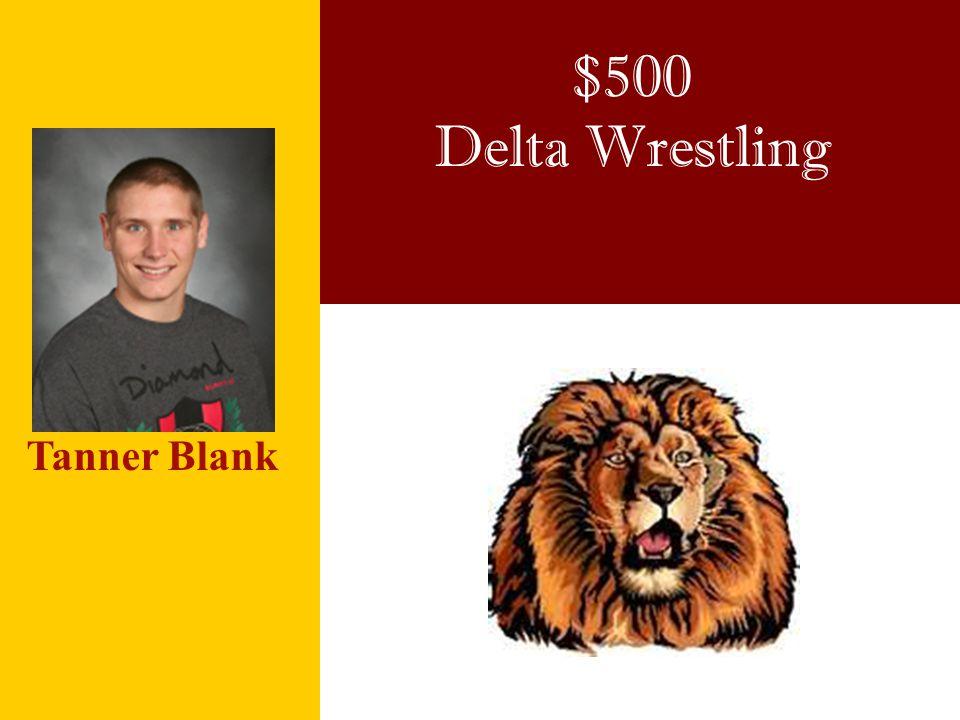 $500 Delta Wrestling Tanner Blank