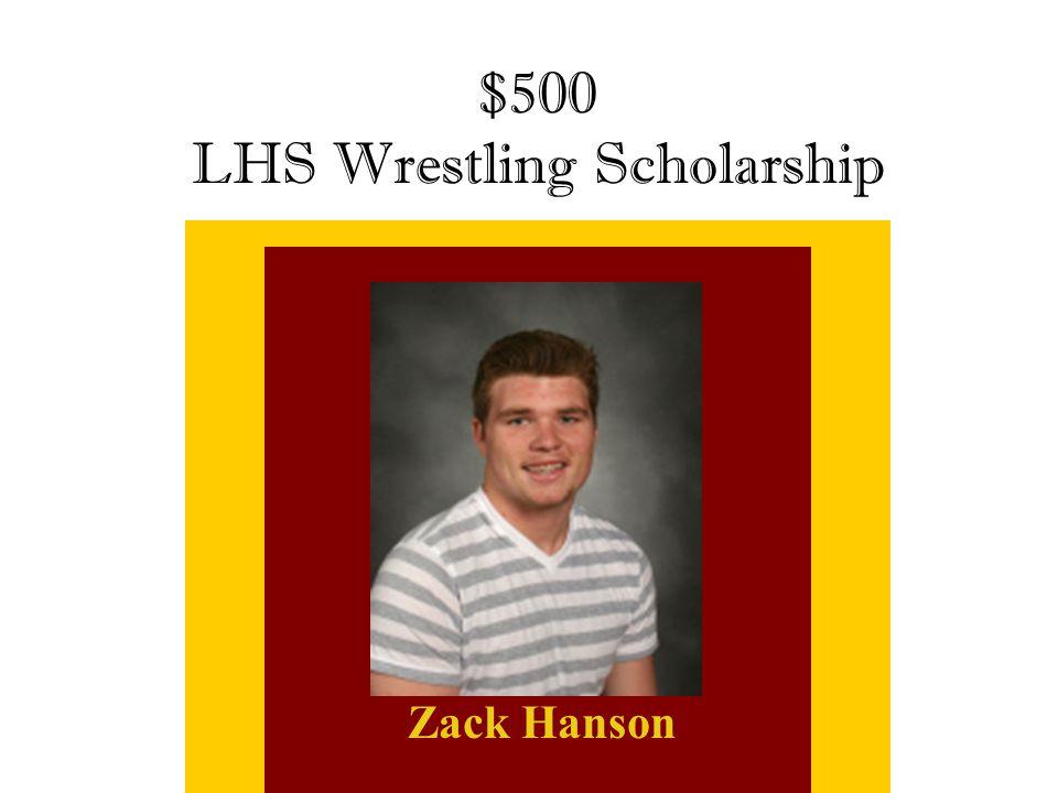 $500 LHS Wrestling Scholarship