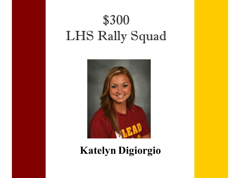 $300 LHS Rally Squad Katelyn Digiorgio