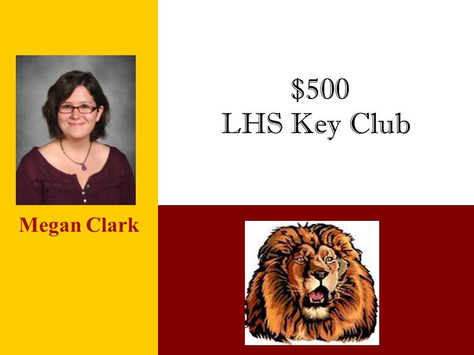 $500 LHS Key Club Megan Clark