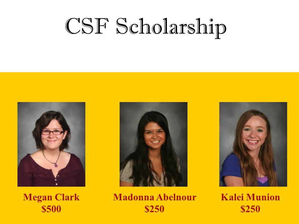 CSF Scholarship Megan Clark $500 Madonna Abelnour $250