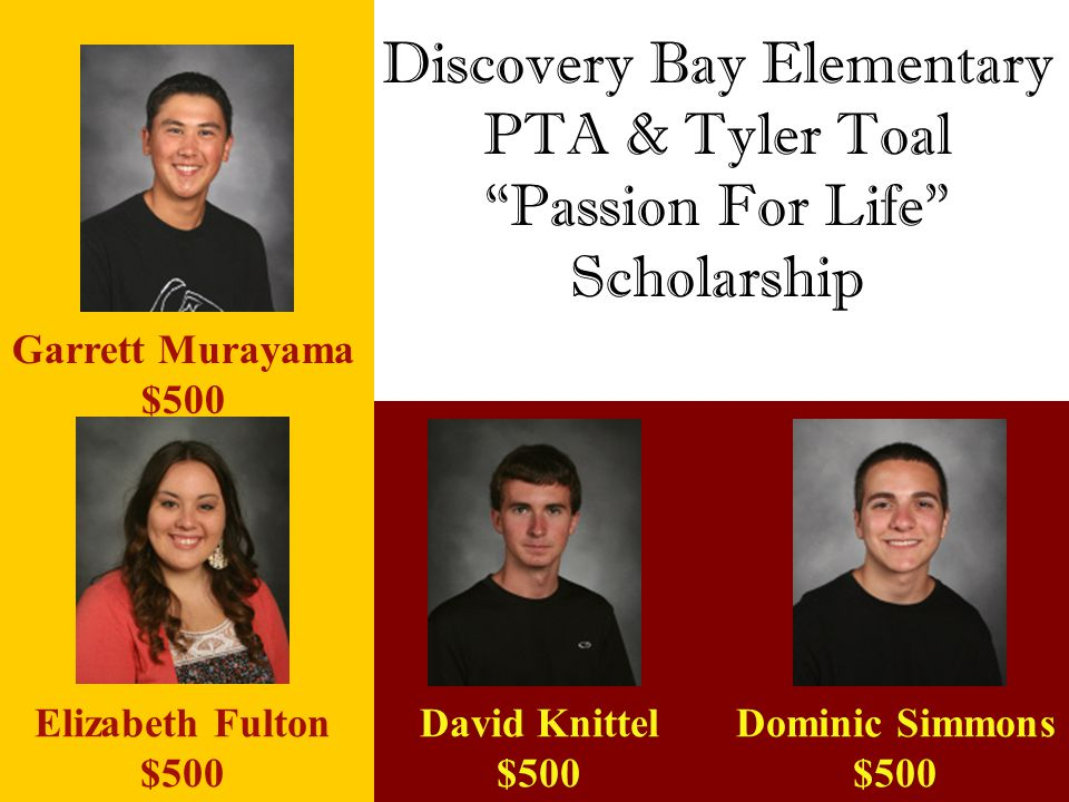 Discovery Bay Elementary PTA & Tyler Toal Passion For Life Scholarship