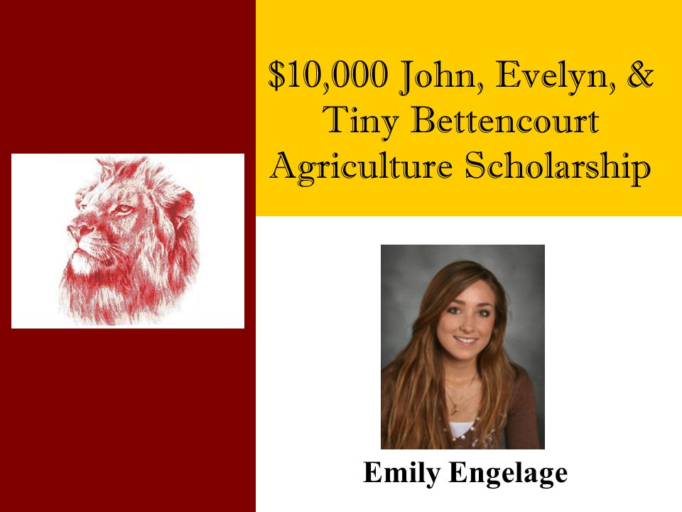 $10,000 John, Evelyn, & Tiny Bettencourt Agriculture Scholarship
