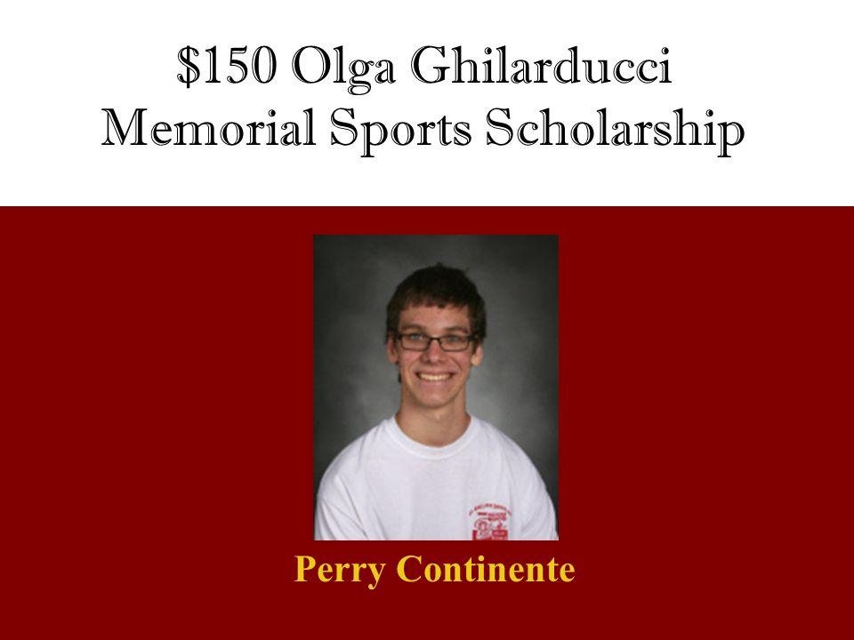 $150 Olga Ghilarducci Memorial Sports Scholarship