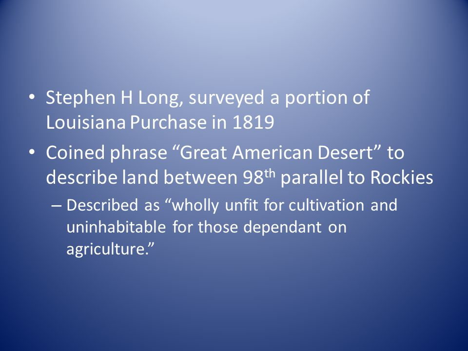 Stephen H Long, surveyed a portion of Louisiana Purchase in 1819