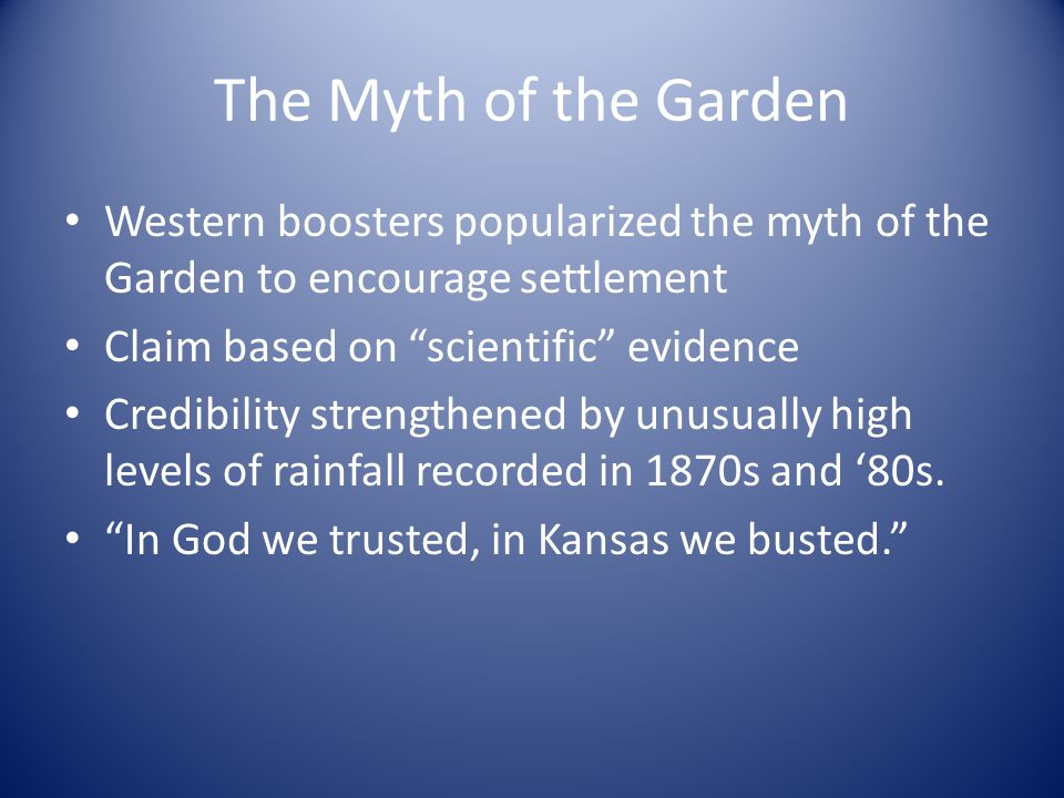 The Myth of the Garden Western boosters popularized the myth of the Garden to encourage settlement.