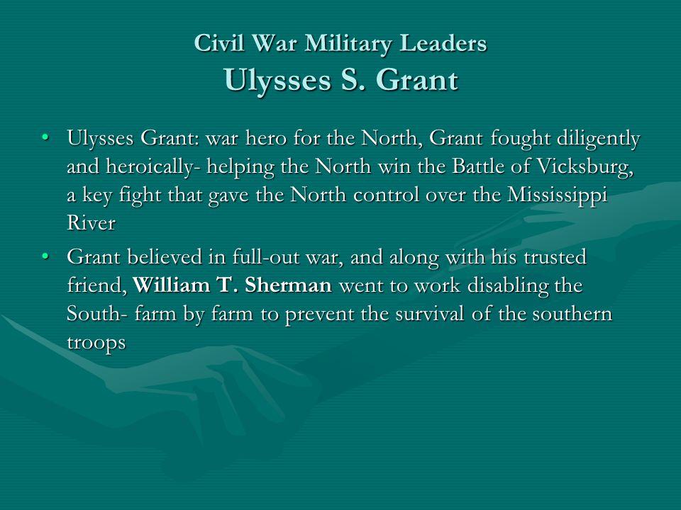 Civil War Military Leaders Ulysses S. Grant