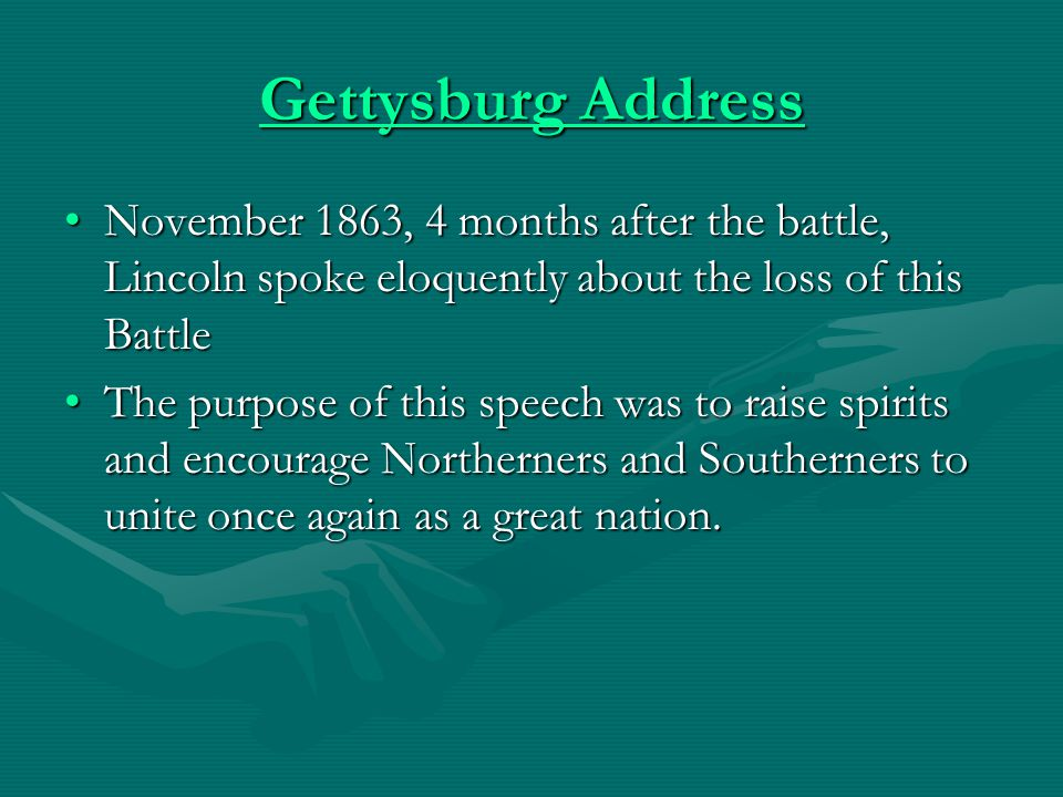 Gettysburg Address November 1863, 4 months after the battle, Lincoln spoke eloquently about the loss of this Battle.