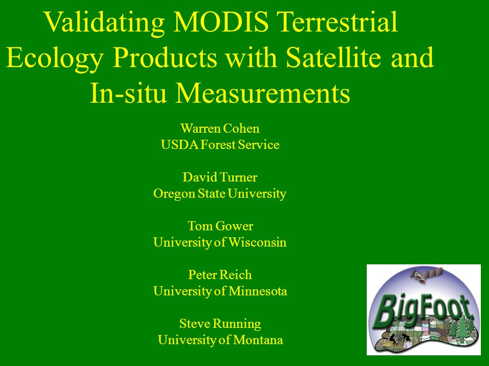 Validating MODIS Terrestrial Ecology Products with Satellite and In-situ Measurements
