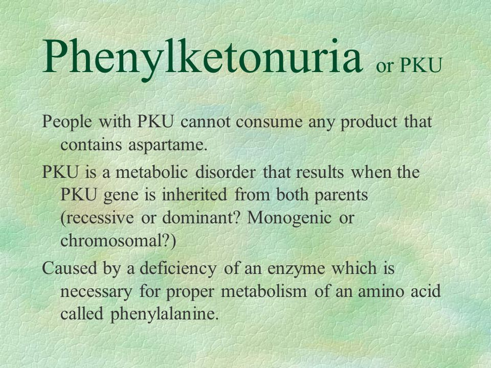 Phenylketonuria or PKU