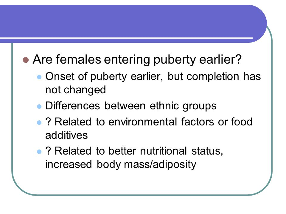 Are females entering puberty earlier