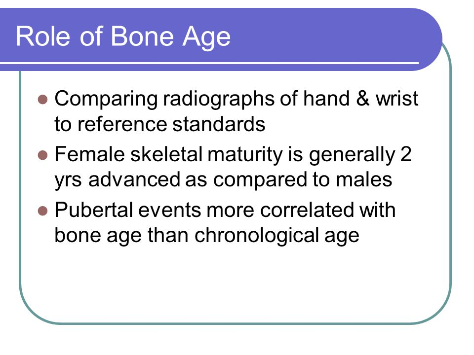 Role of Bone Age Comparing radiographs of hand & wrist to reference standards.