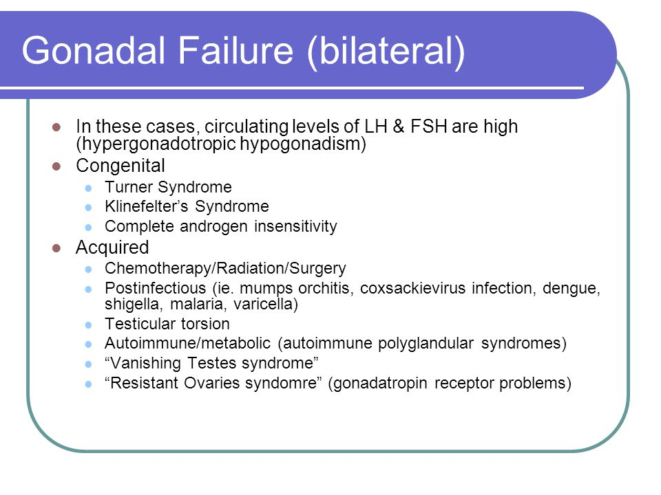 Gonadal Failure (bilateral)