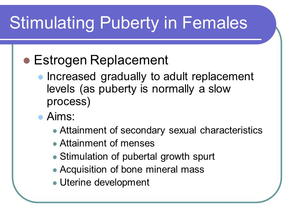 Stimulating Puberty in Females