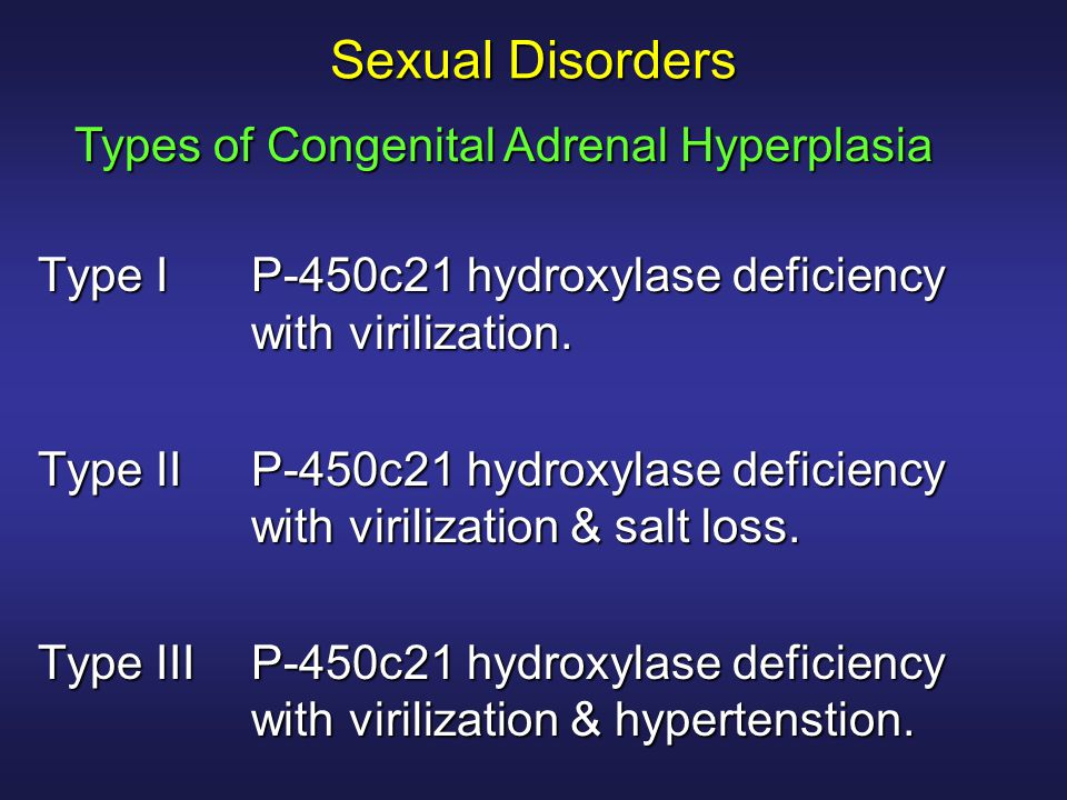 Sexual Disorders Types of Congenital Adrenal Hyperplasia