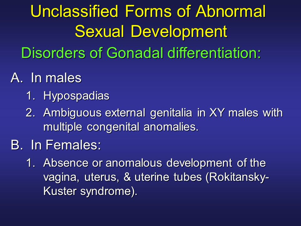 Unclassified Forms of Abnormal Sexual Development