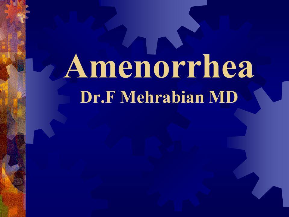 Amenorrhea Dr.F Mehrabian MD