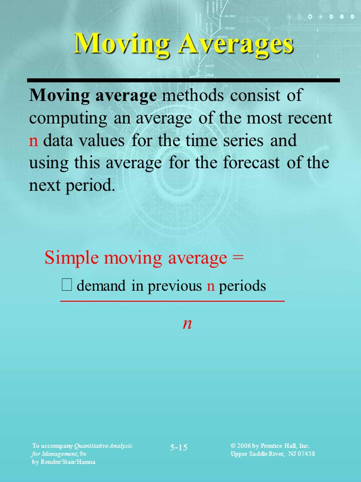 Moving Averages Simple moving average = å demand in previous n periods