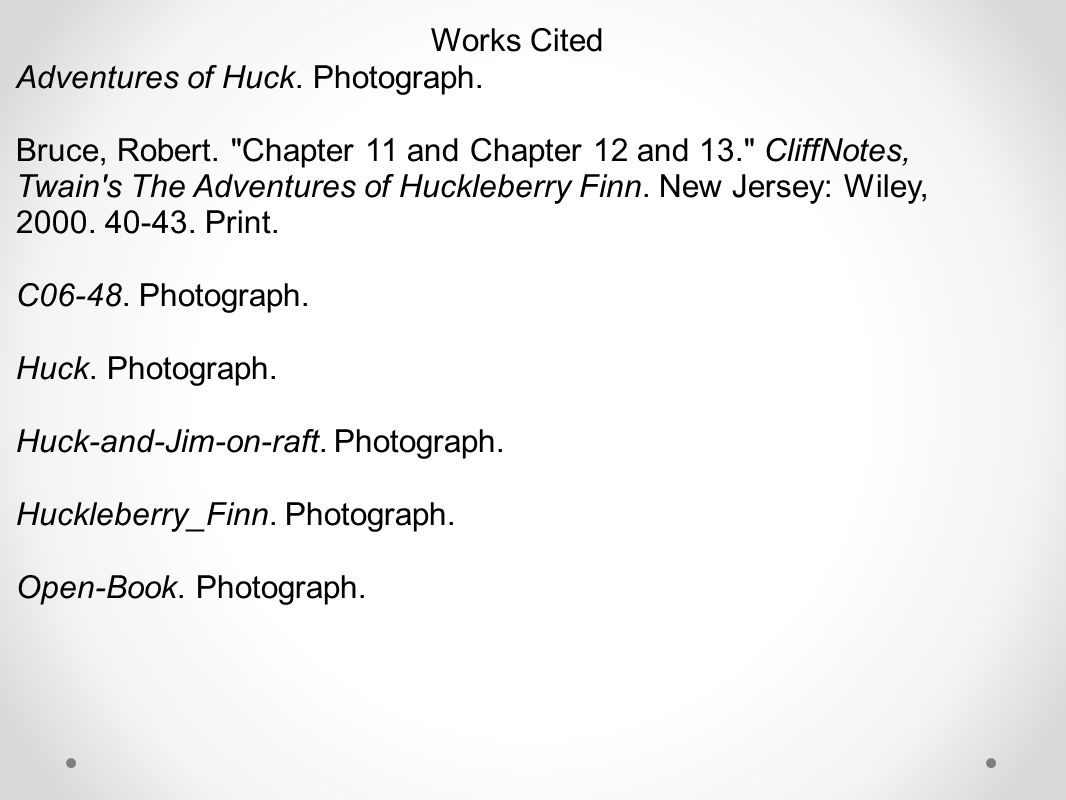 Works Cited Adventures of Huck. Photograph.