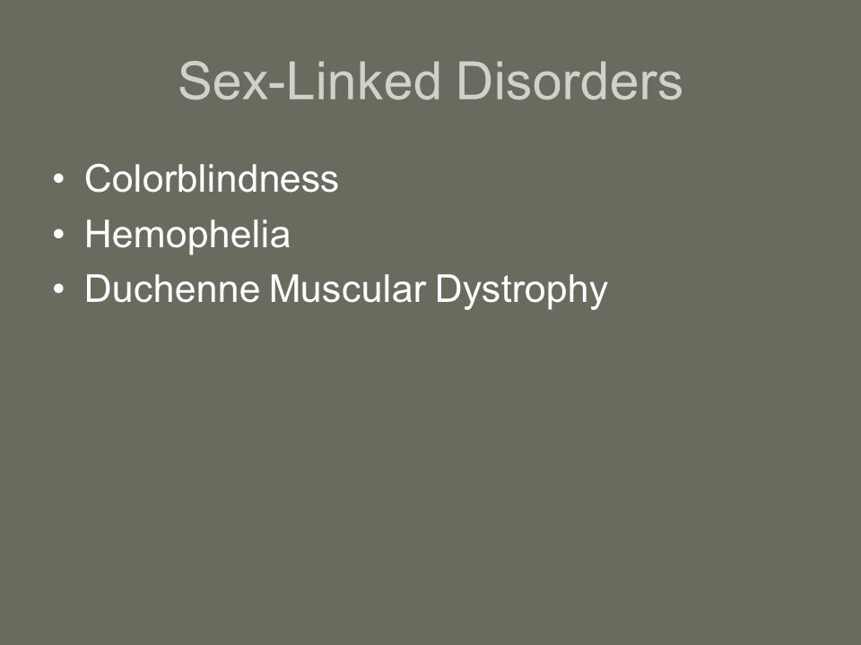 Sex-Linked Disorders Colorblindness Hemophelia