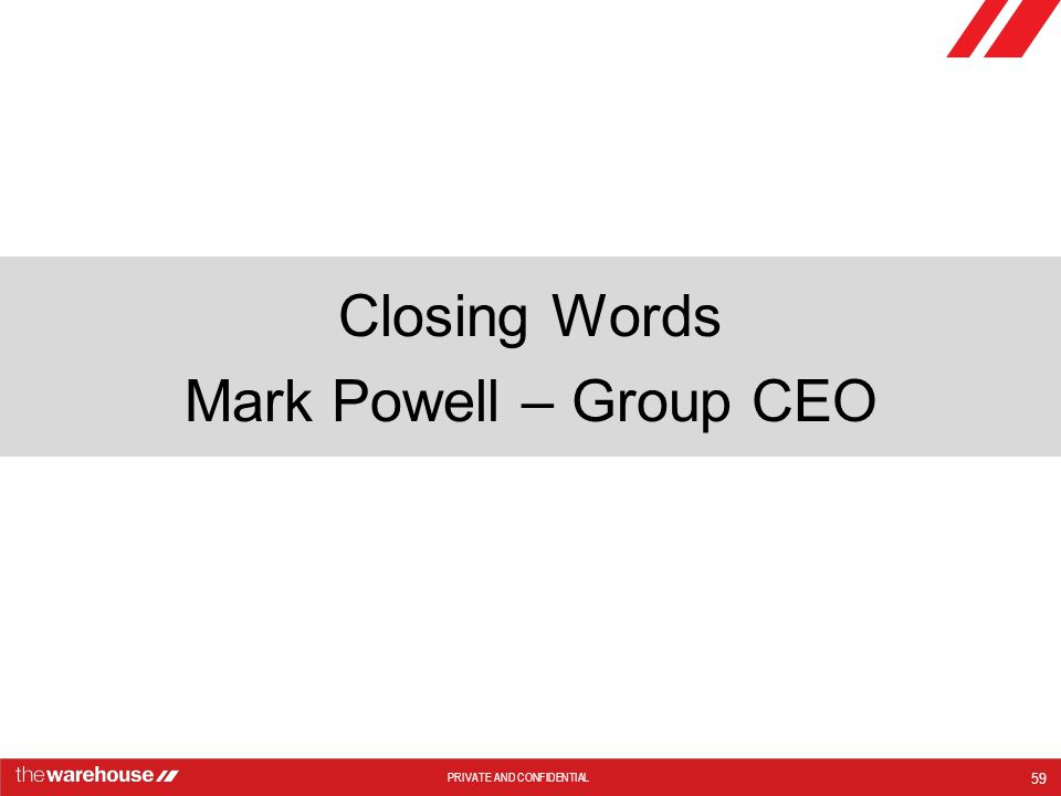 Closing Words Mark Powell – Group CEO