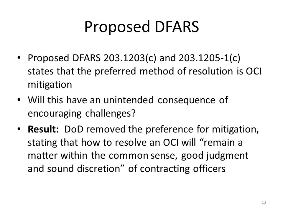 Proposed DFARS Proposed DFARS 203.1203(c) and 203.1205-1(c) states that the preferred method of resolution is OCI mitigation.