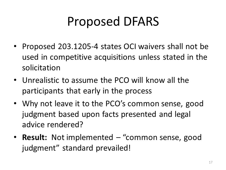 Proposed DFARS Proposed 203.1205-4 states OCI waivers shall not be used in competitive acquisitions unless stated in the solicitation.