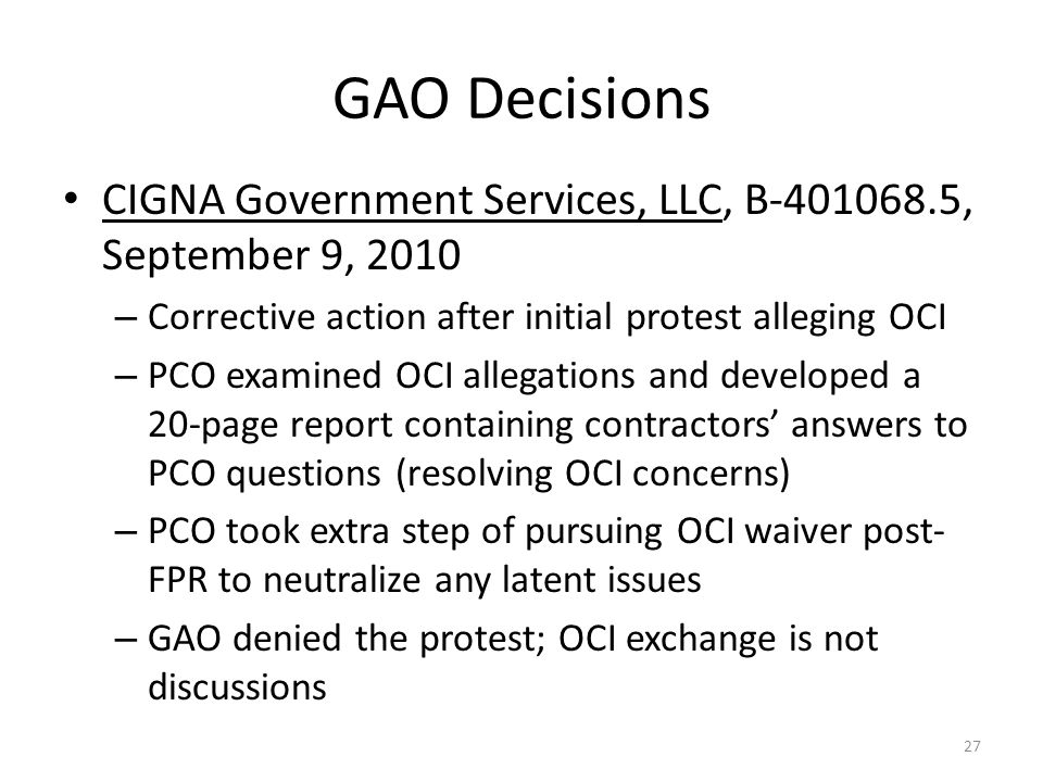 GAO Decisions CIGNA Government Services, LLC, B-401068.5, September 9, 2010. Corrective action after initial protest alleging OCI.