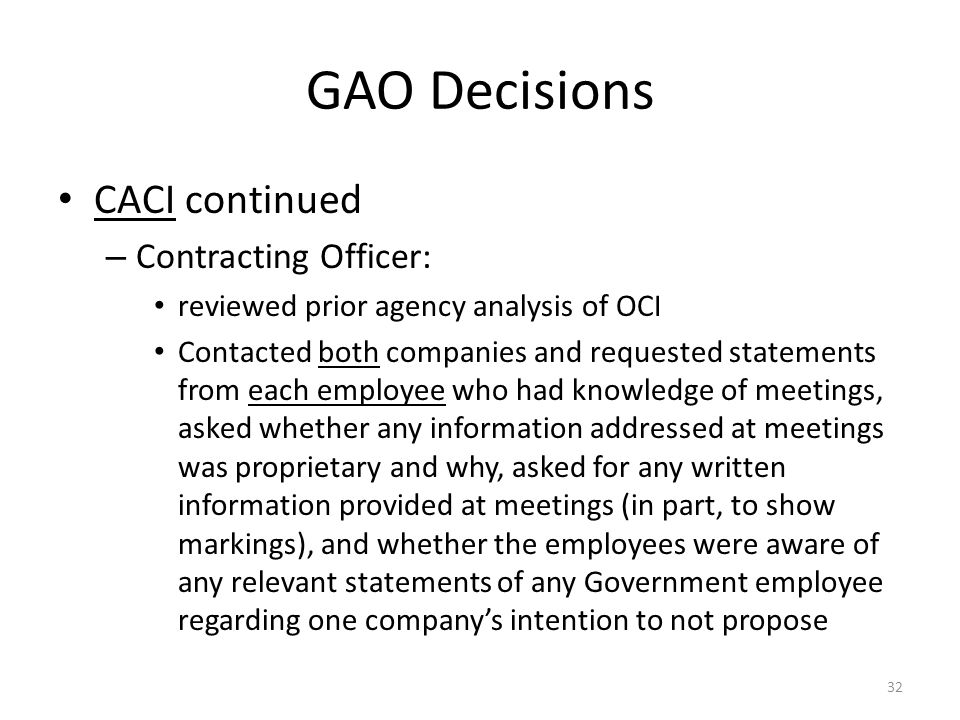 GAO Decisions CACI continued Contracting Officer: